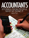 Accountants: Stories From People Who've Done It: With information on education requirements, salary expectations and certification. (Careers 101 Kindle Book Series) - Gigi Little