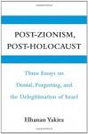 Post-Zionism, Post-Holocaust - Yakira/Swirsky, Michael Swirsky