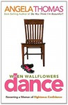 When Wallflowers Dance: Becoming a Woman of Righteous Confidence (From the Heart Series) - Angela Thomas