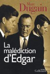 La malédiction d'Edgar - Marc Dugain