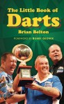 The Little Book of Darts - Brian Belton