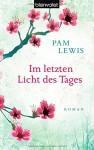 Im letzten Licht des Tages: Roman - Pam Lewis, Kristina Lake-Zapp