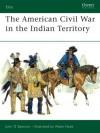 The American Civil War in Indian Territory - John Spencer