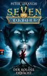 Seven Wonders - Der Koloss erwacht: Band 1 - Peter Lerangis, Knut Krüger
