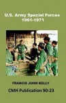 U.S. Army Special Forces, 1961-1971 - Francis John Kelly