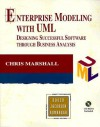 Enterprise Modeling with UML: Designing Successful Software Through Business Analysis [With *] - Chris Marshall