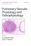 Pulmonary Vascular Physiology and Pathophysiology - E. Kenneth Weir, John T. Reeves
