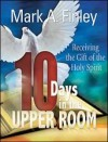 10 Days in the Upper Room - Mark Finley