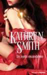 Un Juego Escandaloso - Kathryn Smith