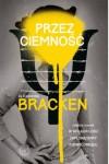 Przez ciemność - Alexandra Bracken