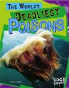 The World's Deadliest Poisons - Matt Doeden, Glenn Hardin