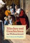Märchen und Geschichten zur Weihnachtszeit - Ackermann, Erich (Hg.)