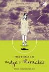 The Age of Miracles: Yang Pernah Ada - Karen Thompson Walker, Cindy Kristanto, Primadonna Angela