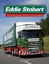 Eddie Stobart: Inside the World of Britain's Greatest Driving Force - Martin Roach