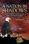 A Nation in Shadows: A Prophetic Survey of the United States - Michael Q Irwin