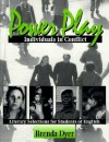 Power Play, Individuals in Conflict: Literary Selections for Students of English - Brenda Dyer