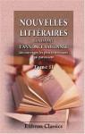 Nouvelles littéraires, contenant l'annonce raisonnée des ouvrages les plus intéressans qui paroissent: Tome 2. Pour Juillet - Decembre, MDCCLXXII (French Edition) - Unknown author