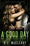 A Good Day - D.L McCleary