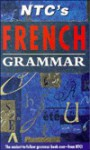 Ntc's French Grammar (Ntc's Grammar Series) - Isabelle Fournier, Duncan Sidwell
