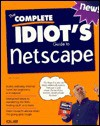 The Complete Idiot's Guide to Netscape - Alpha Development Group