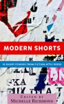 Modern Shorts: 18 Short Stories From Fiction Attic Press - Michelle Richmond