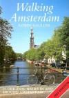 Walking Amsterdam: Twenty-Five Original Walks in and Around Amsterdam - Robin Gauldie