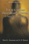 The U.S. Organ Procurement System: A Prescription for Reform - David L. Kaserman