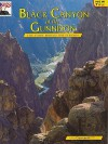 Black Canyon of the Gunnison and Curecanti National Recreation Area - Paul Zaenger, K.C. DenDooven