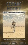 Cosmic Hooey: Digital Science Fiction Anthology (Short Story Collection Book 5) - Martin L. Shoemaker, Alex Kane, David Tallerman, Chuck Rothman, Matthew W. Quinn, Marilyn K. Martin, Jennifer Campbell-Hicks, R.L. Robinson, Rachael Acks, Robert Lowell Russell
