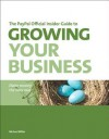 The Paypal Official Insider Guide to Growing Your Business: Make Money the Easy Way - Michael Miller