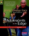 Adolescents on the Edge: Stories and Lessons to Transform Learning - Releah Lent, Jimmy Santiago Baca