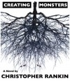 Creating Monsters - Christopher Rankin