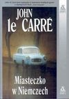 Miasteczko w Niemczech - John Le Carré, John Carre