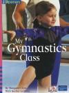 My Gymnastics Class - Margaret Clyne, Rachel Griffiths