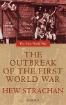 The Outbreak of the First World War - Hew Strachan