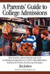 A Parents' Guide to College Admissions: How to Secure a Better Future for Your Child by Starting Test Prep Early in Your Child's High School Career: Dedicated to Tri-State Area Parents & Students - Jim Judson