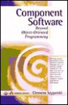 Component Software: Beyond Object-Oriented Programming (ACM Press) - Clemens Szyperski