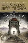 La puerta (Los señores de los Siete Tronos, #1) - Carlos González Sosa