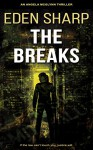 The Breaks: An Angela McGlynn Thriller (Vigilante Investigator Justice Series Book 1) - Eden Sharp