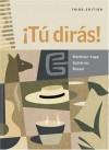 ¡Tú Dirás! (with Audio CD) [With CD (Audio)] - Ana Martínez-Lage, Harry L. Rosser, John R. Gutiérrez