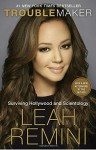 Troublemaker: Surviving Hollywood and Scientology - Leah Remini, Rebecca Paley