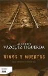 Vivos y Muertos - Alberto Vázquez-Figueroa