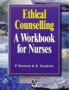 Ethical Counselling - Philip Burnard, Kevin Kendrick