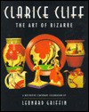 Clarice Cliff - The Art of Bizarre: A Definitive Centenary Celebration - Leonard Griffin