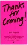 Thanks for Coming!: An Autobiography - Jim Haynes