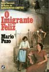 O Imigrante Feliz - Mario Puzo, Carlos Nayfeld
