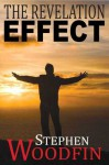 The Revelation Effect - Stephen Woodfin