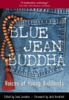 Blue Jean Buddha : Voices of Young Buddhists - Sumi D. Loundon