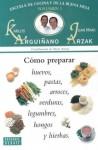 Como Preparar Huevos, Pastas V.1 (Escuela De Cocina Y De La Buena Mesa) (Spanish Edition) - Karlos Arguiñano