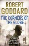 The Corners of the Globe: The Wide World - James Maxted 2 (The Wide World Trilogy) - Robert Goddard
